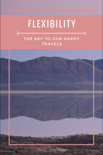 Flexibility: The Key to Our Happy Travels