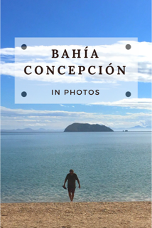 Mexican Beaches: Bahía Concepción in Photos