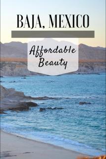Baja, Mexico: An Affordable Paradise