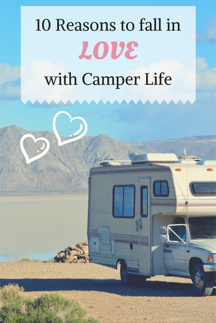 10 Reasons to Fall in Love with Camper Life