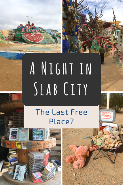 A Night in Slab City California: The Last Free Place?