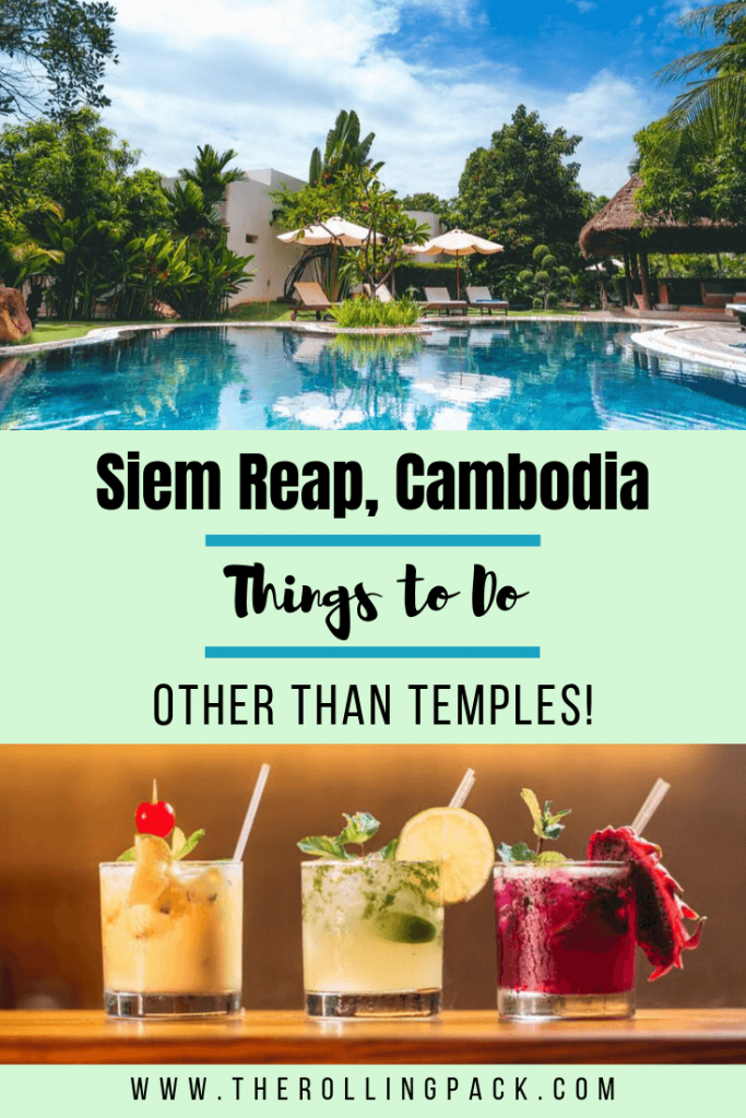 The Best Things to do in Siem Reap Other Than Temples